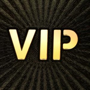 VIPs.